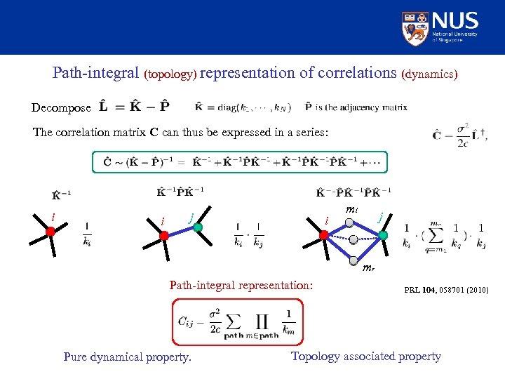 Path-integral (topology) representation of correlations (dynamics) Decompose The correlation matrix C can thus be