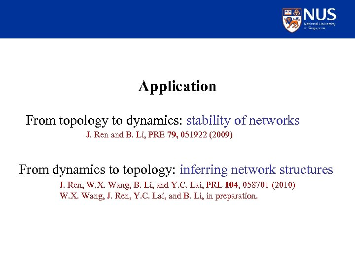 Application From topology to dynamics: stability of networks J. Ren and B. Li, PRE