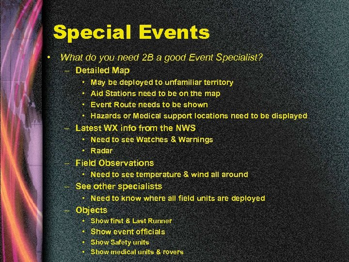 Special Events • What do you need 2 B a good Event Specialist? –
