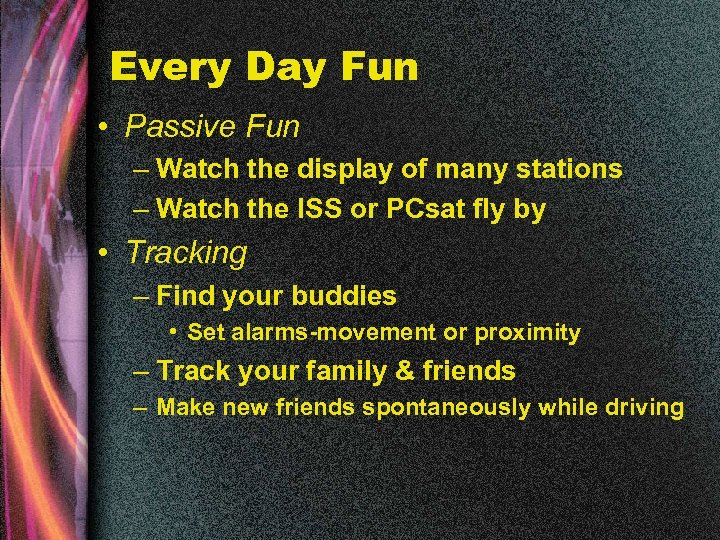 Every Day Fun • Passive Fun – Watch the display of many stations –