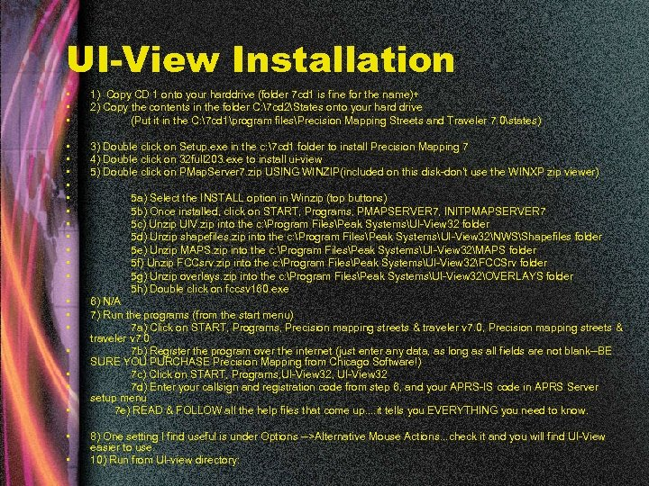 UI-View Installation • • • 1) Copy CD 1 onto your harddrive (folder 7