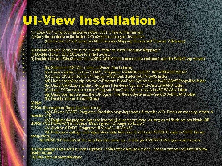 UI-View Installation • • • 1) Copy CD 1 onto your harddrive (folder 7