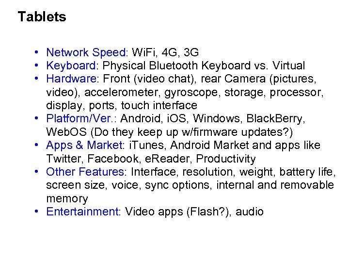Tablets • Network Speed: Wi. Fi, 4 G, 3 G • Keyboard: Physical Bluetooth