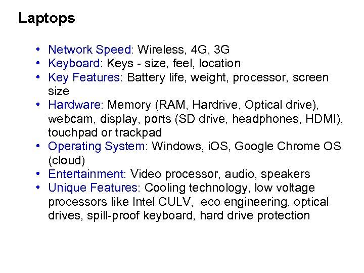 Laptops • Network Speed: Wireless, 4 G, 3 G • Keyboard: Keys - size,