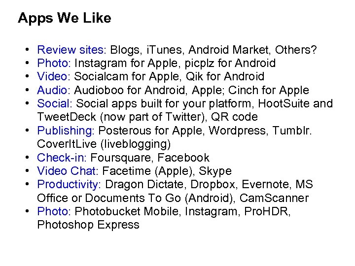 Apps We Like • • • Review sites: Blogs, i. Tunes, Android Market, Others?