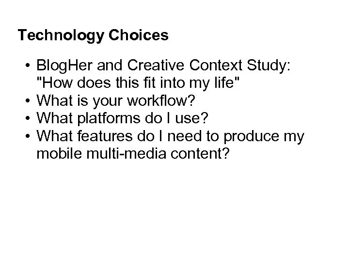 Technology Choices • Blog. Her and Creative Context Study: