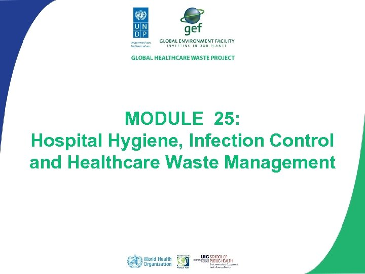 MODULE 25: Hospital Hygiene, Infection Control and Healthcare Waste Management