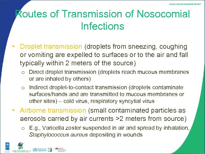 Routes of Transmission of Nosocomial Infections • Droplet transmission (droplets from sneezing, coughing or