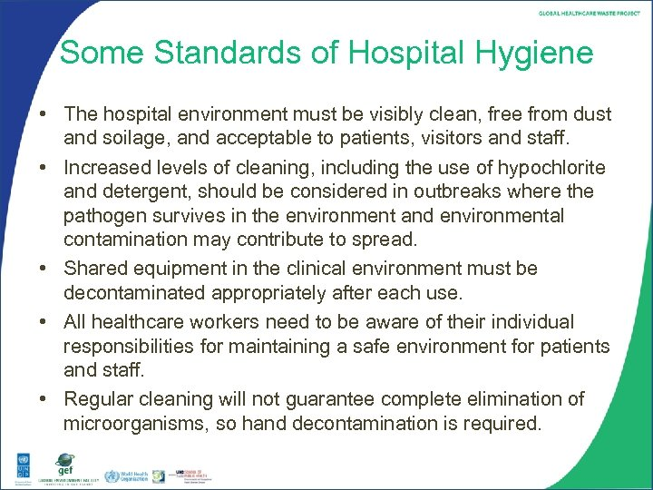 Some Standards of Hospital Hygiene • The hospital environment must be visibly clean, free