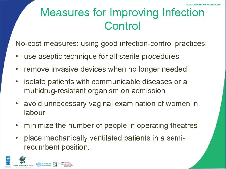 Measures for Improving Infection Control No-cost measures: using good infection-control practices: • use aseptic