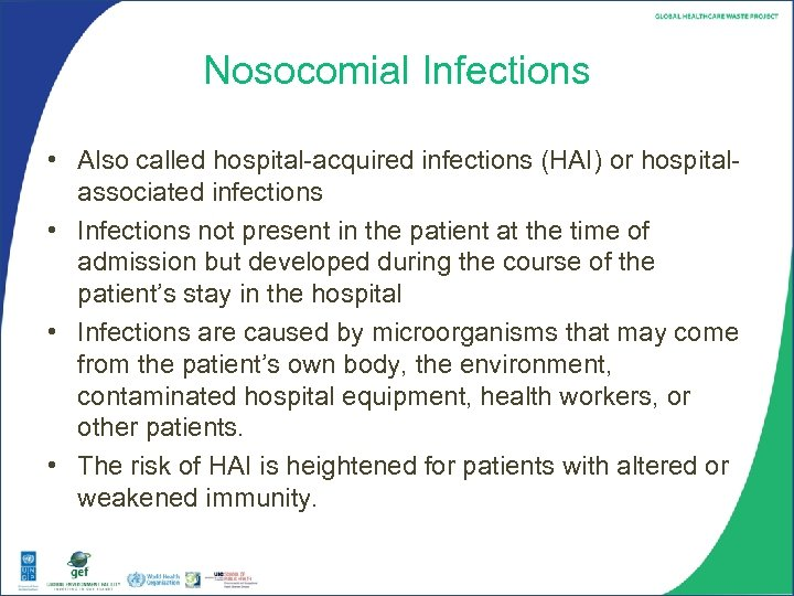 Nosocomial Infections • Also called hospital-acquired infections (HAI) or hospitalassociated infections • Infections not