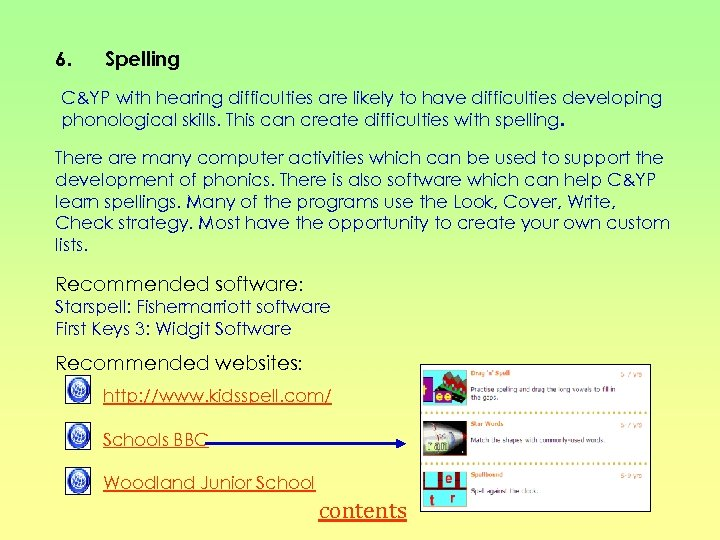 6. Spelling C&YP with hearing difficulties are likely to have difficulties developing phonological skills.
