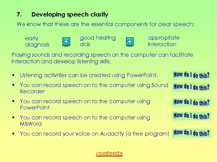 7. Developing speech clarity We know that these are the essential components for clear