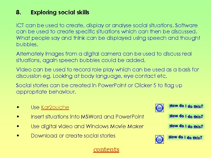 8. Exploring social skills ICT can be used to create, display or analyse social