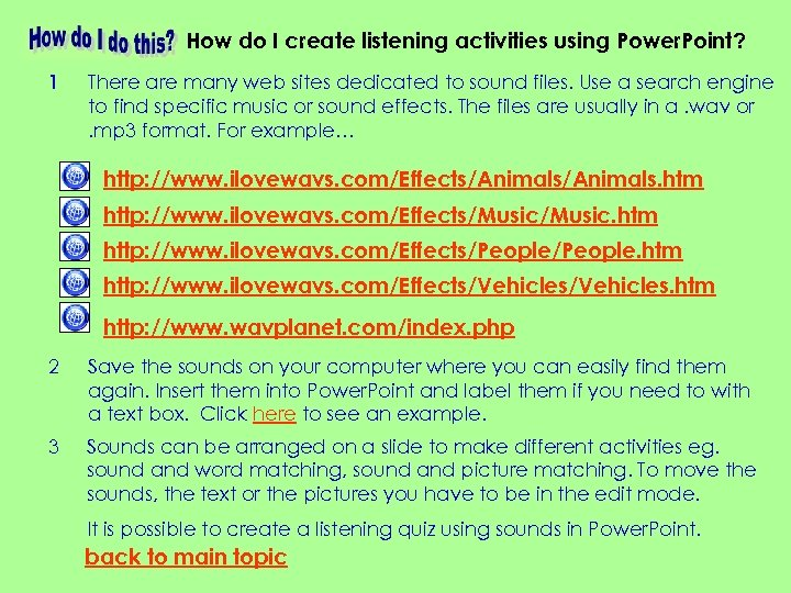 How do I create listening activities using Power. Point? 1 There are many web