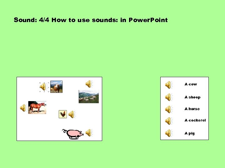 Sound: 4/4 How to use sounds: in Power. Point