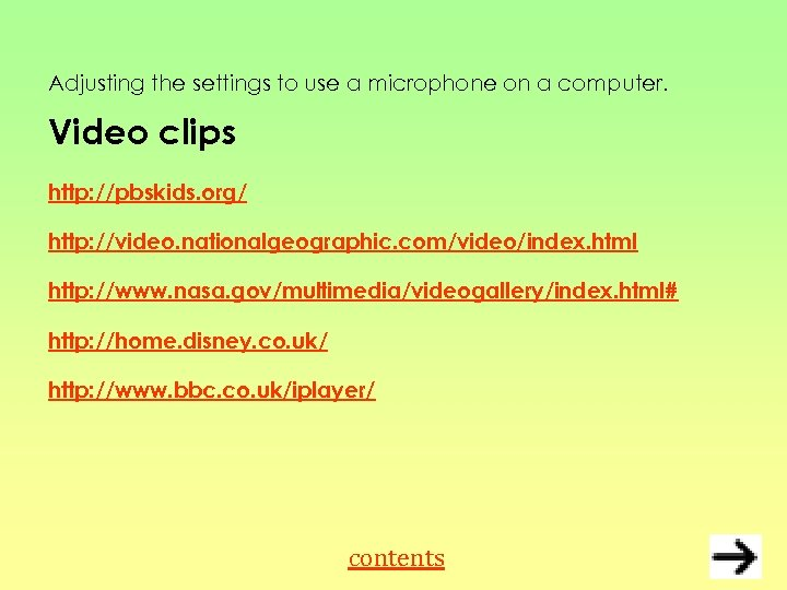 Adjusting the settings to use a microphone on a computer. Video clips http: //pbskids.