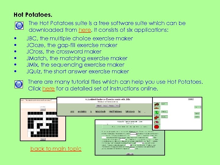 Hot Potatoes. The Hot Potatoes suite is a free software suite which can be