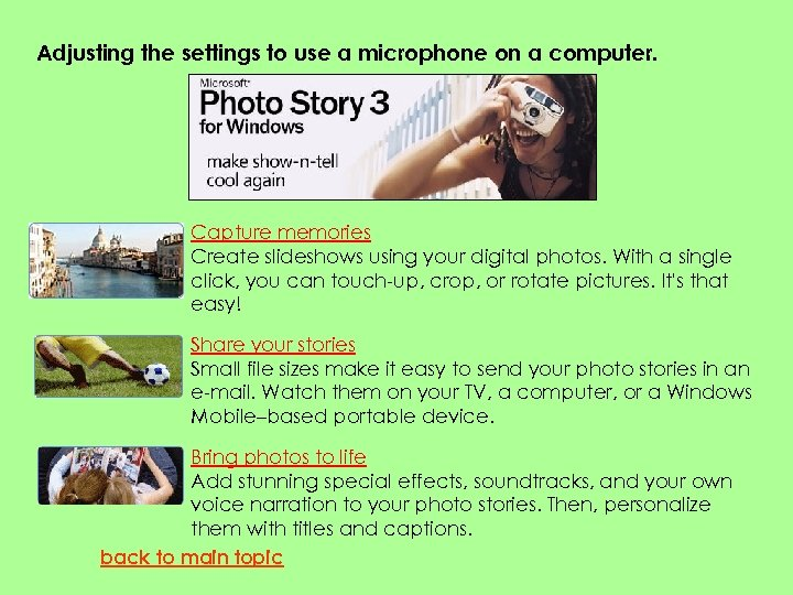 Adjusting the settings to use a microphone on a computer. Capture memories Create slideshows