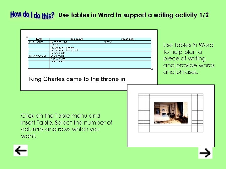 Use tables in Word to support a writing activity 1/2 Use tables in Word