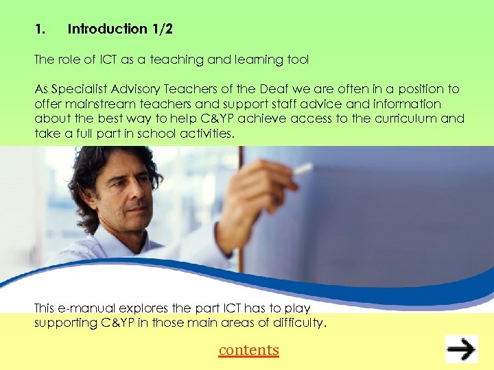 1. Introduction 1/2 The role of ICT as a teaching and learning tool As