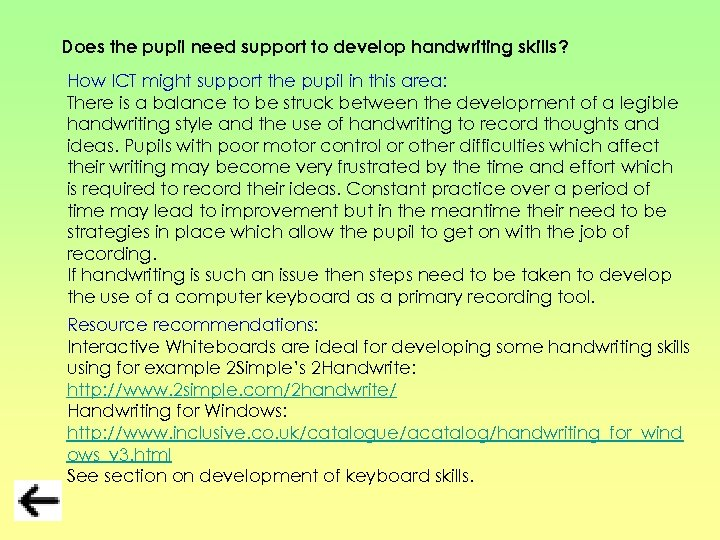 Does the pupil need support to develop handwriting skills? How ICT might support the