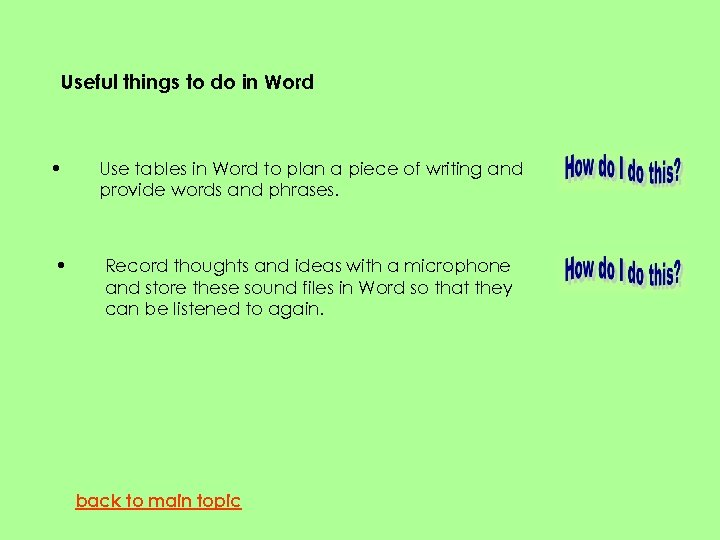 Useful things to do in Word • • Use tables in Word to plan