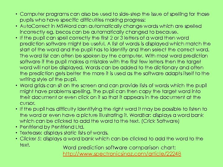 • Computer programs can also be used to side-step the issue of spelling