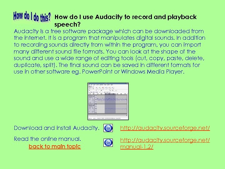 How do I use Audacity to record and playback speech? Audacity is a free