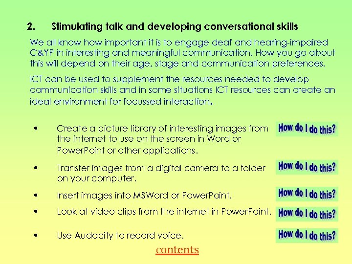 2. Stimulating talk and developing conversational skills We all know how important it is