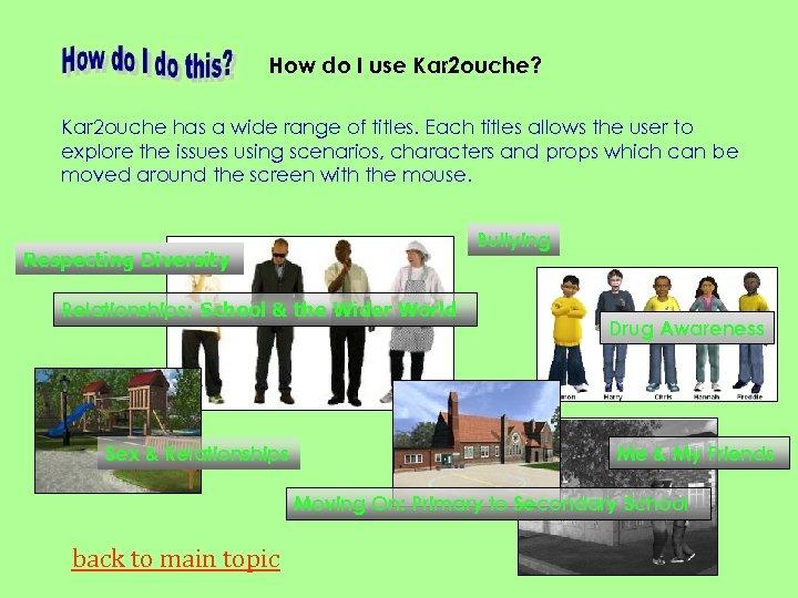 How do I use Kar 2 ouche? Kar 2 ouche has a wide range