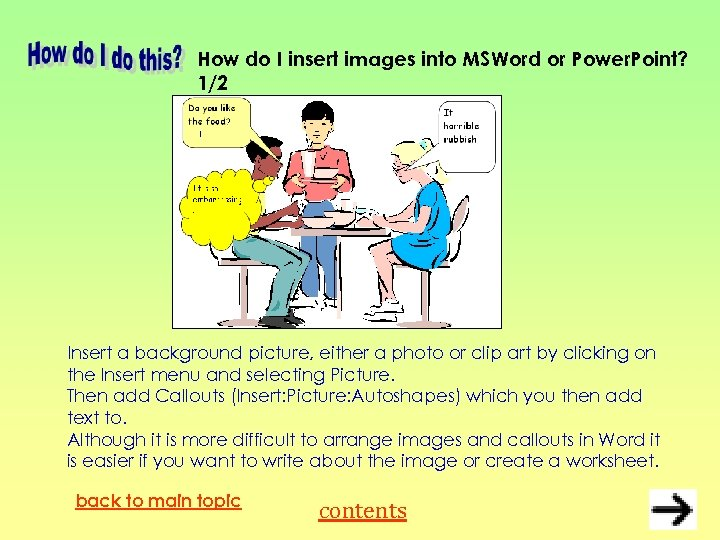 How do I insert images into MSWord or Power. Point? 1/2 Insert a background