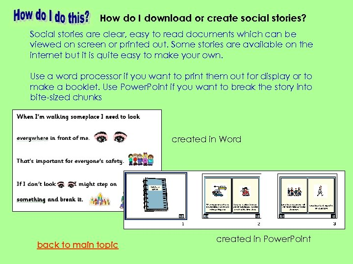How do I download or create social stories? Social stories are clear, easy to