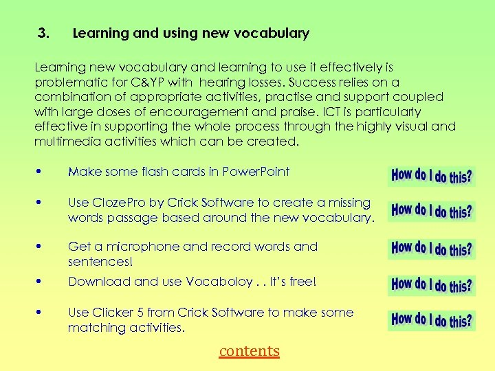 3. Learning and using new vocabulary Learning new vocabulary and learning to use it