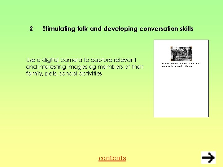 2 Stimulating talk and developing conversation skills Use a digital camera to capture relevant