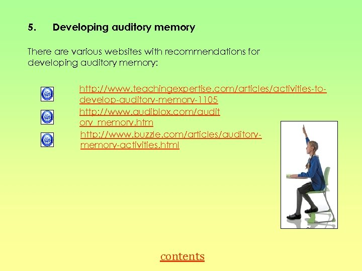 5. Developing auditory memory There are various websites with recommendations for developing auditory memory: