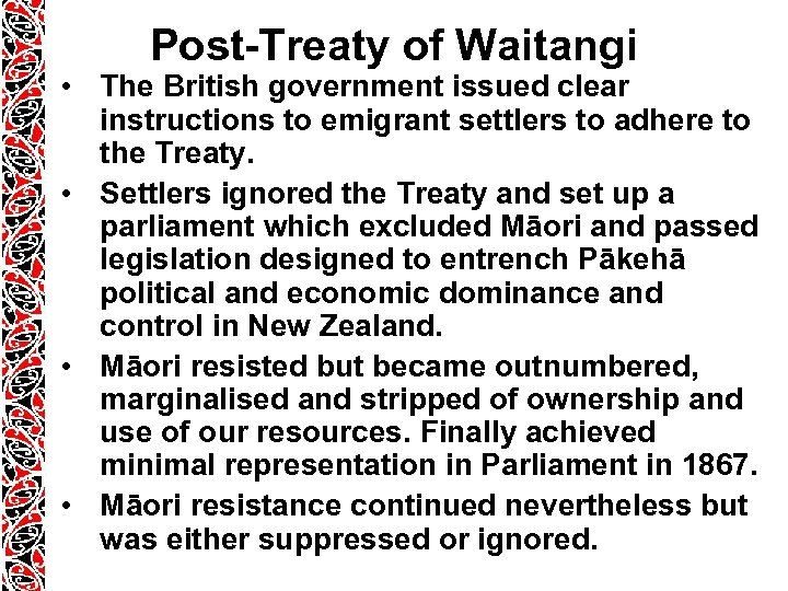 Post-Treaty of Waitangi • The British government issued clear instructions to emigrant settlers to