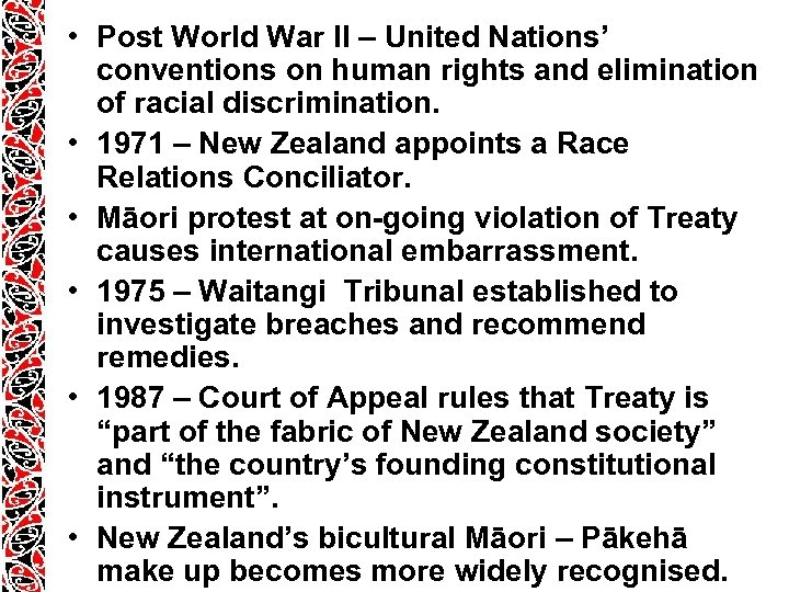 • Post World War II – United Nations' conventions on human rights and