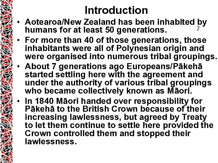 Introduction • Aotearoa/New Zealand has been inhabited by 2 humans for at least 50