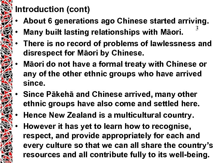 Introduction (cont) • About 6 generations ago Chinese started arriving. 3 • Many built
