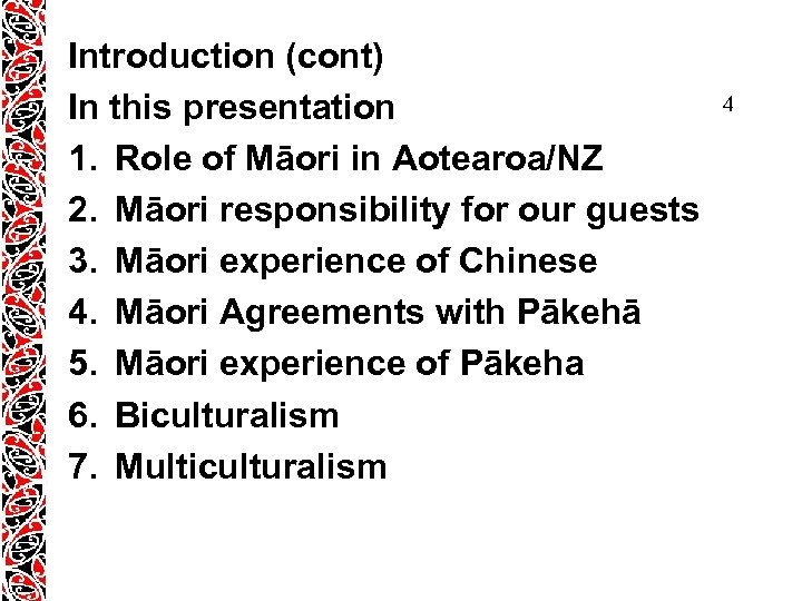 Introduction (cont) In this presentation 1. Role of Māori in Aotearoa/NZ 2. Māori responsibility