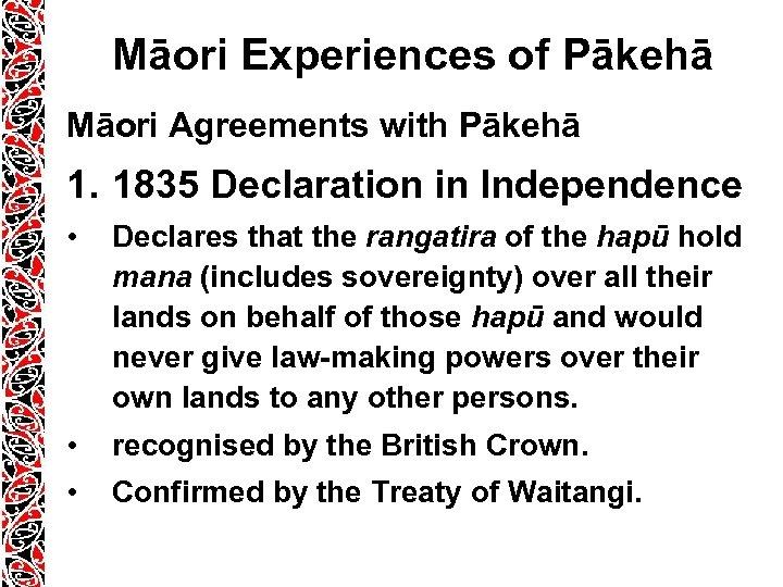 Māori Experiences of Pākehā Māori Agreements with Pākehā 1. 1835 Declaration in Independence •