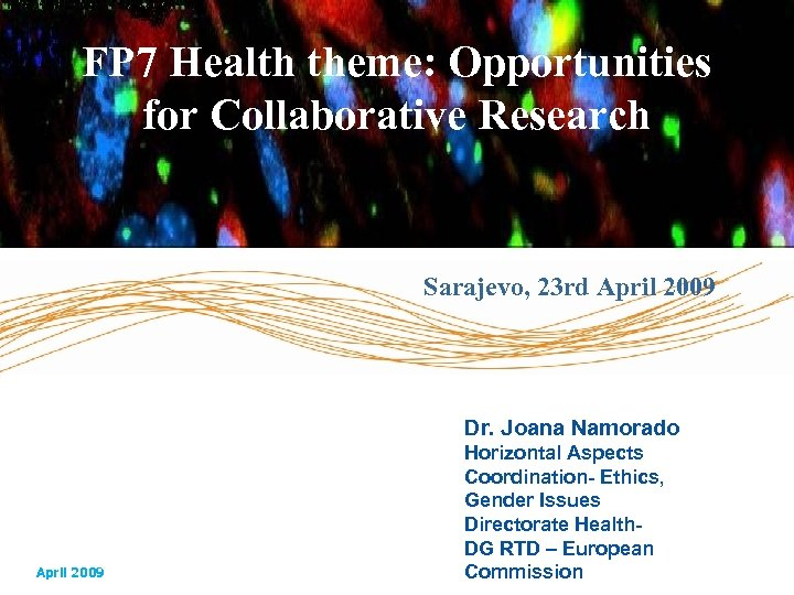 FP 7 Health theme: Opportunities for Collaborative Research Sarajevo, 23 rd April 2009 Dr.