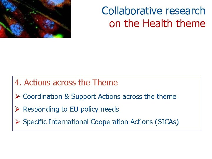 Collaborative research on the Health theme 4. Actions across the Theme Ø Coordination &