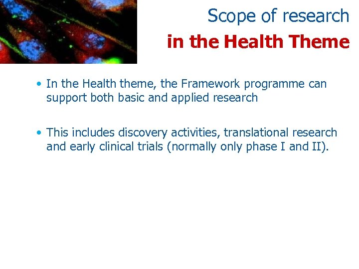 Scope of research in the Health Theme • In the Health theme, the Framework