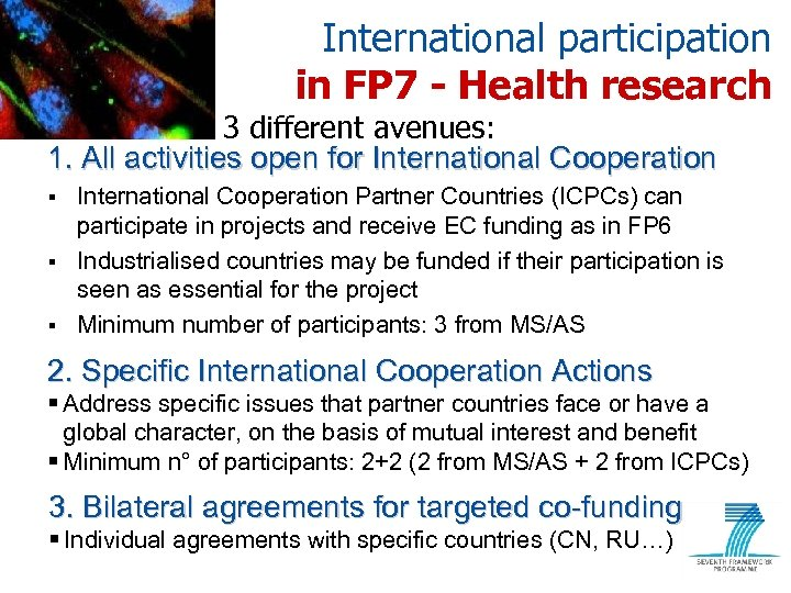 International participation in FP 7 - Health research 3 different avenues: 1. All activities