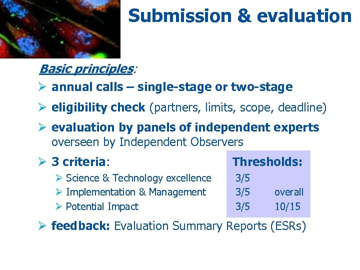 Submission & evaluation Basic principles: Ø annual calls – single-stage or two-stage Ø eligibility