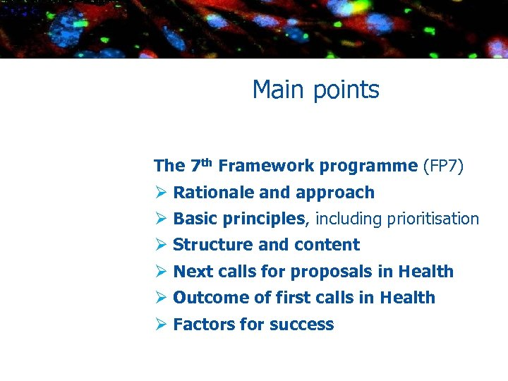 Main points The 7 th Framework programme (FP 7) Ø Rationale and approach Ø
