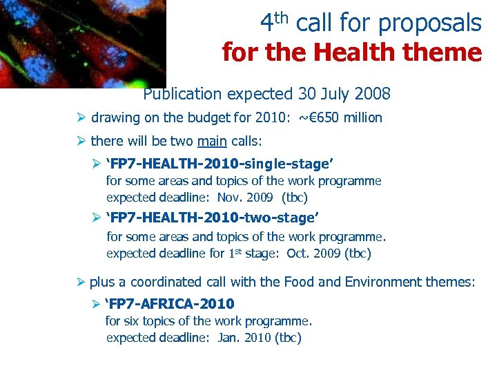 4 th call for proposals for the Health theme Publication expected 30 July 2008