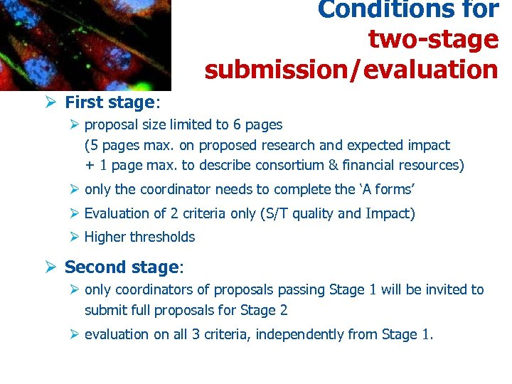 Conditions for two-stage submission/evaluation Ø First stage: Ø proposal size limited to 6 pages